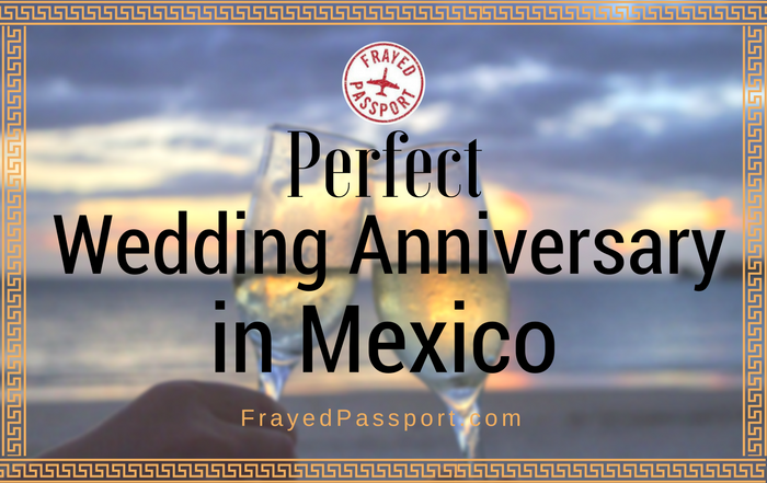 Celebrating a Perfect Wedding Anniversary in Zihuatanejo, Mexico - Frayed Passport
